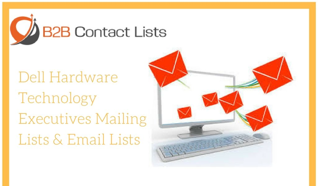 Dell Hardware Technology Executives Mailing Lists & Email Lists