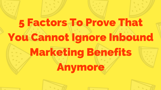 inbound marketing benefits